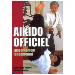 Aikido officiel : enseignement fondamental