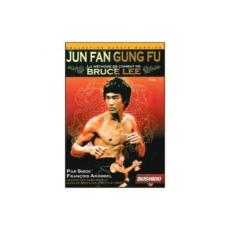 JUNG FAN GUNG-FU La méthode de Bruce Lee