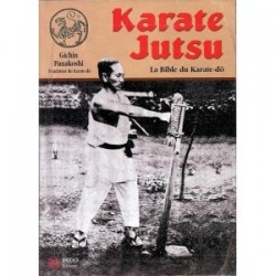 Karaté Jutsu - La bible du Karaté-Do