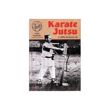Karaté Jutsu - La bible du Karaté-Do